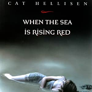 When the Sea Is Rising Red | [Cat Hellisen]