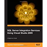 Beginners Guide to SQL Server Integration Services Using Visual Studio 2005 ~ Jayaram Krishnaswamy