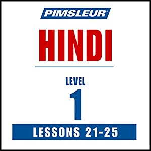 Pimsleur Hindi, Level 1, Lessons 21-25 Hörbuch