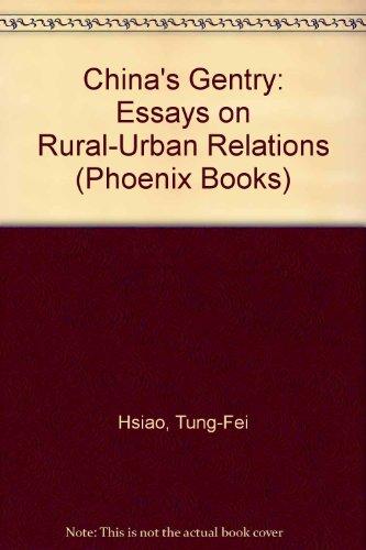 China's Gentry: Essays on Rural-Urban Relations (Phoenix Books)