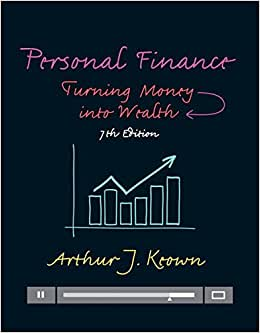 Personal Finance: Turning Money Into Wealth Plus MyFinanceLab With Pearson EText -- Access Card Package (7th Edition) (Pearson Series In Finance)