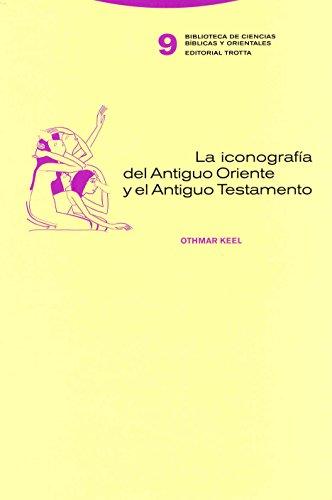 ICONOGRAFIA DEL ANTIGUO ORIENTE Y EL ANTIGUO TESTAMENTO