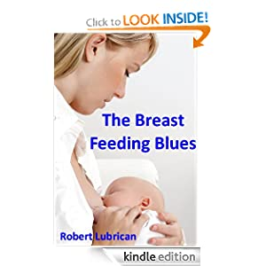 The Breast Feeding Blues Robert Lubrican