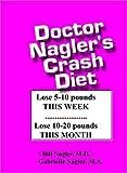 img - for Doctor Nagler's Crash Diet by Bill Nagler (2001-10-15) book / textbook / text book