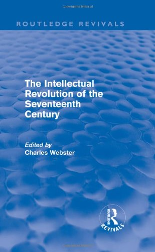 The Intellectual Revolution of the Seventeenth Century (Routledge Revivals)