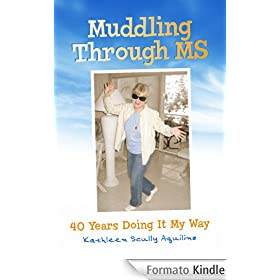 Muddling Through MS: 40 Years Doing It My Way (English Edition)
