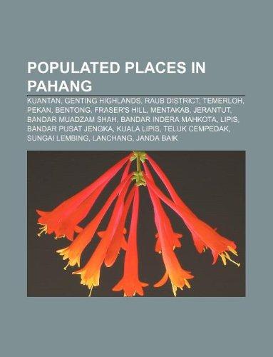 populated-places-in-pahang-kuantan-genting-highlands-raub-district-temerloh-pekan-bentong-frasers-hi