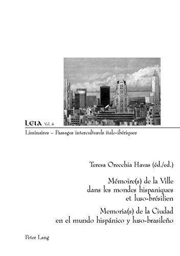 Mémoire(s) de la Ville dans les mondes hispaniques et luso-brésilien- Memoria(s) de la Ciudad en el mundo hispánico y luso-brasileño (Liminaires – Passages interculturels) (French and Spanish Edition) (Tapa Blanda)