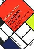 img - for ESCENA Y EL OJO, LA (Spanish Edition) book / textbook / text book
