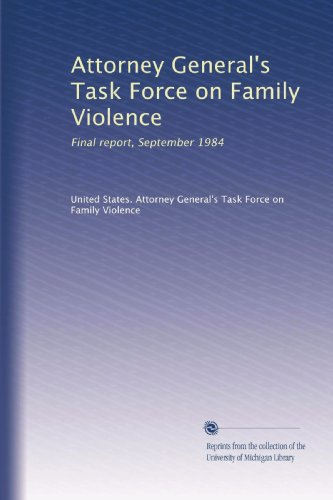 Attorney General's Task Force on Family Violence: Final report, September 1984