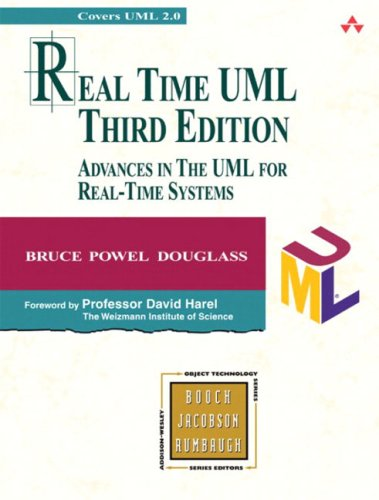 Real Time UML: Advances in the UML for Real-Time Systems...