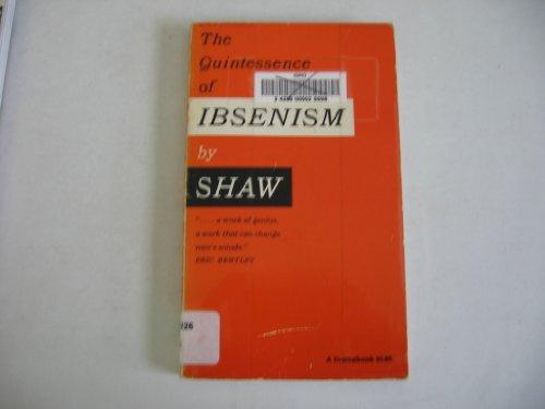 The Quintessence of Ibsenism - A Dramabook, Bernard Shaw