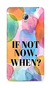 AMEZ if not now when Back Cover For Lenovo Vibe P1