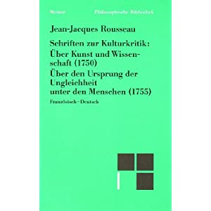 """Schriften zur Kulturkritik: """"Über Kunst und Wissenschaft"""" (1750). """"Über den Ursprung der Ungleichh"""