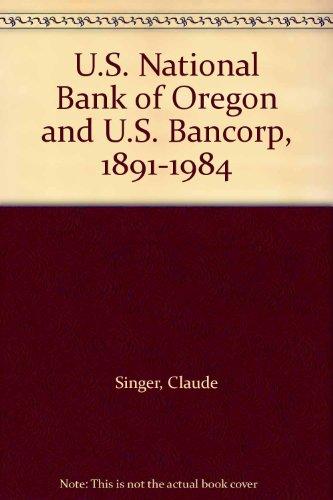 us-national-bank-of-oregon-and-us-bancorp-1891-1984