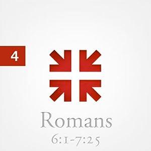 Romans: The Greatest Letter Ever Written, Part 4 Speech