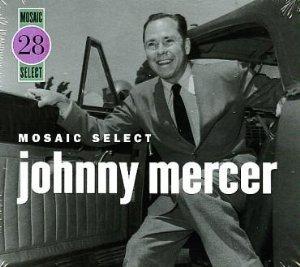 Mosaic Select: Johnny Mercer