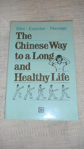 The Chinese Way to a Long and Healthy Life - Diet, Exercise, Massage