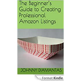The Beginner's Guide to Creating Professional Amazon Listings (English Edition)