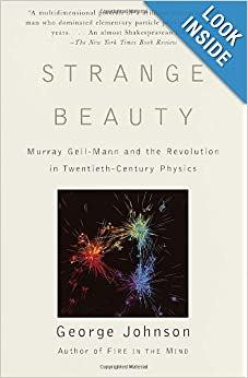 Strange Beauty: Murray Gell-Mann and the Revolution in Twentieth-Century Physic