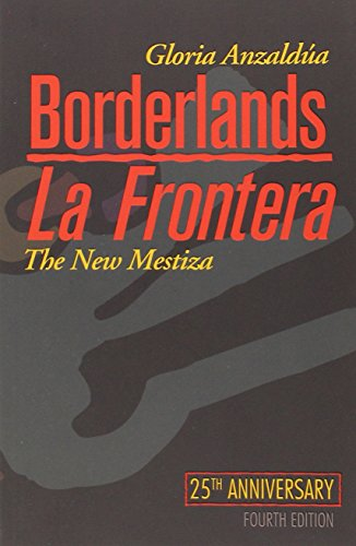 Borderlands   La Frontera: The New Mestiza