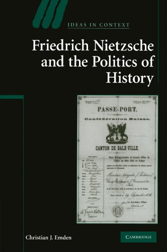 Friedrich Nietzsche and the Politics of History (Ideas in Context)