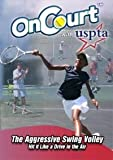On Court with USPTA - The Aggressive Swing Volley - OnCourt