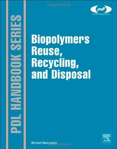 Biopolymers: Reuse, Recycling, and Disposal (Plastics Design Library)