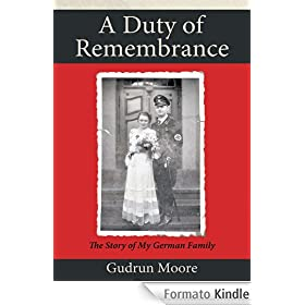 A Duty of Remembrance: The Story of My German Family (English Edition)