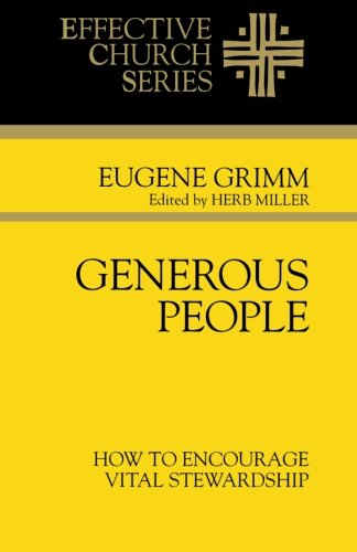 Generous People: How to Encourage Vital Stewardship (Effective Church Series)