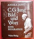 C. G. Jung, Bild und Wort: Eine Biographie (3530397997) by Jung, Carl G.