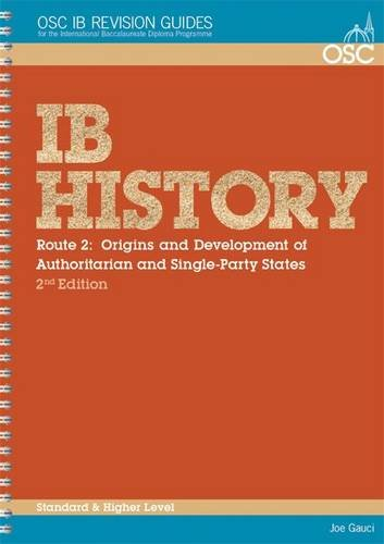 IB History: Origins and Development of Authoritarian and Single-party States (OSC IB Revision Guides for the Internation