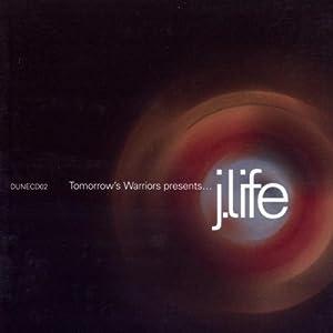Tomorrows Warriors Present....J-Life