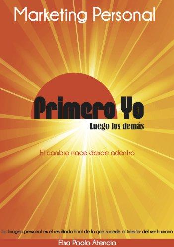 Marketing Personal: Primero Yo y Luego Los Demás (Spanish Edition) (Marketing Personal compare prices)