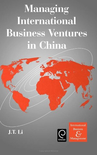 Managing International Business Ventures in China (International Business and Management)