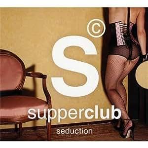 Supperclub Seductive