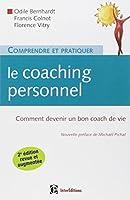 Comprendre et pratiquer le coaching personnel - 2 éd - Comment devenir un bon coach de vie