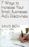 7 Ways to Increase Your Small Businesses Ads Effectivness