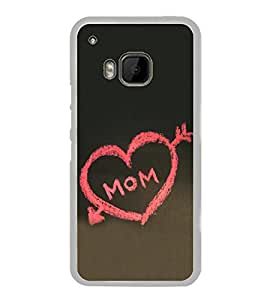 I Love Mom 2D Hard Polycarbonate Designer Back Case Cover for HTC One M9 :: HTC One M9S :: HTC M9 :: HTC One Hima