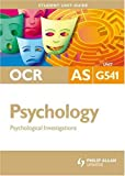 OCR AS Psychology: Unit G541: Psychological Investigations