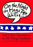 img - for [(On the Night the Hogs Ate Willie : And Other Quotations on All Things Southern)] [By (author) Barbara Binswanger ] published on (July, 1996) book / textbook / text book