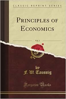 Principles Of Economics, Vol. 2 (Classic Reprint)