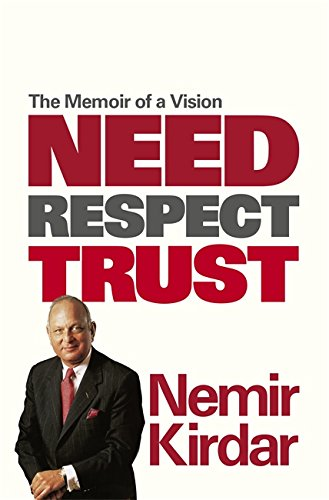 Need, Respect, Trust: The Memoir of a Vision