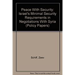 Peace With Security: Israel's Minimal Security Requirements in Negotiations With Syria (Policy Papers)