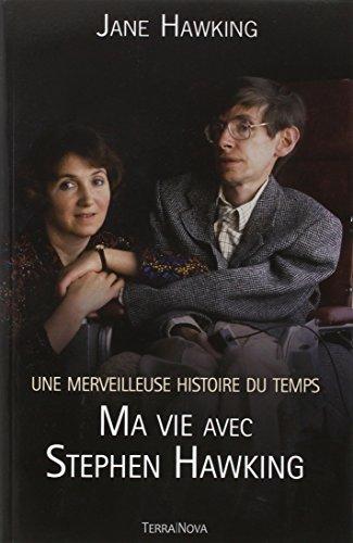Une merveilleuse histoire du temps : ma vie avec Stephen Hawking