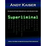 Superliminal (Dev Manny, Information Technology Private Investigator)di Andy Kaiser