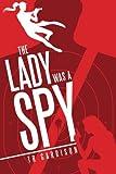 The Lady was a Spy