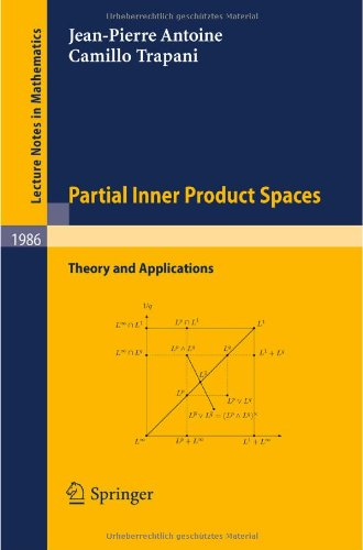 Partial Inner Product Spaces: Theory And Applications (Lecture Notes In Mathematics)