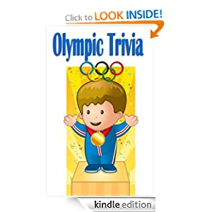 Olympic Trivia- 100 Fun Questions About Olympic by James Jones