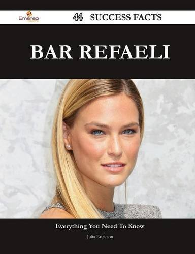 Bar Refaeli: 44 Success Facts - Everything You Need to Know About Bar Refaeli